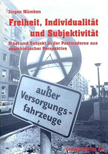 9783936049121: Freiheit, Individualität und Subjektivität: Staat und Subjekt in der Postmoderne anarchistischer Perspektive