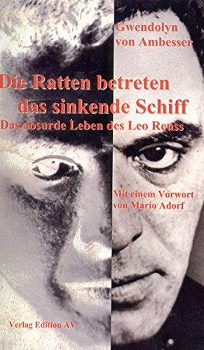 9783936049473: Die Ratten betreten das sinkende Schiff: Das absurde Leben des Schauspielers Leo Reuss