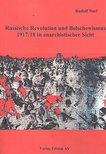 9783936049541: Russische Revolution und Bolschewismus 1917/18 in anarchistischer Sicht: In anarchistischer Sicht