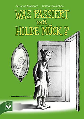 Was passiert mit Hilde Mück?: Susanna Maibaum