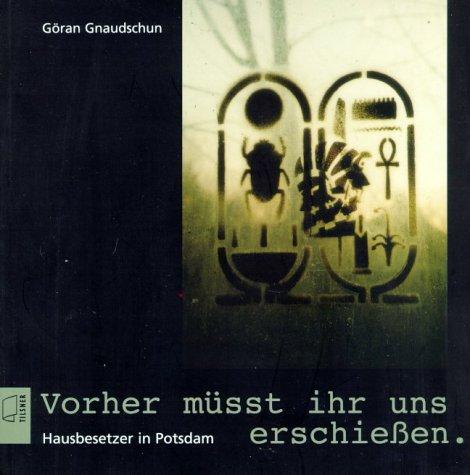 9783936068061: Vorher müsst ihr uns erschiessen: Hausbesetzer in Potsdam
