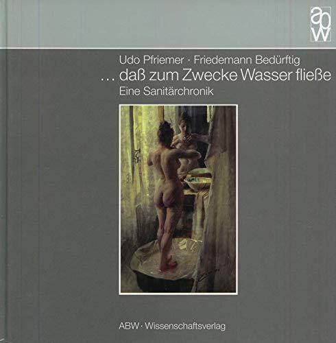 9783936072044: ...daß zum Zwecke Wasser fließe (Livre en allemand)