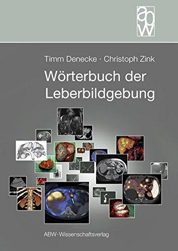 Wörterbuch der Leberbildgebung: Timm Denecke, Christoph Zink