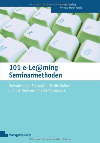 9783936075076: 101 e-Learning Seminarmethoden: Methoden und Strategien für die Online-und Blended Learning Seminarpraxis