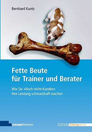Fette Beute für Trainer und Berater: Bernhard Kuntz