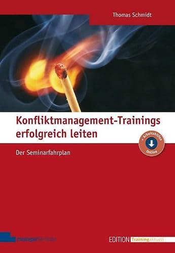 Konfliktmanagement-Trainings erfolgreich leiten: Thomas Schmidt