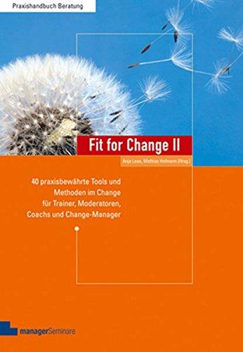 9783936075939: Fit for Change 2: 40 praxisbew�hrte Tools und Methoden im Change f�r Trainer, Moderatoren, Coaches und Change Manager
