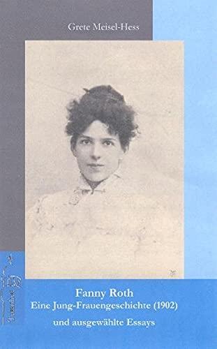 9783936084771: Fanny Roth: Eine Jung-Frauengeschichte (1902) und ausgewählte Essays