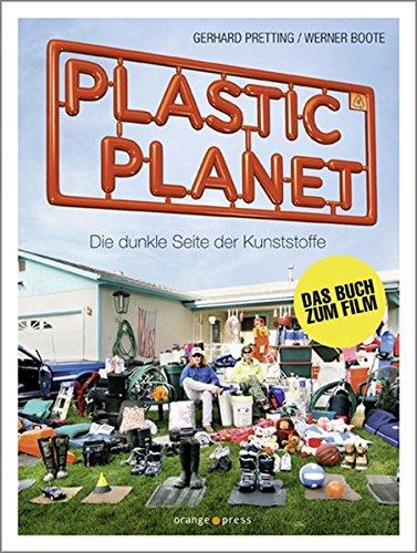 9783936086478: Plastic Planet: Die Dunkle Seite Der Kunststoffe ; [Das Buch Zum Film]