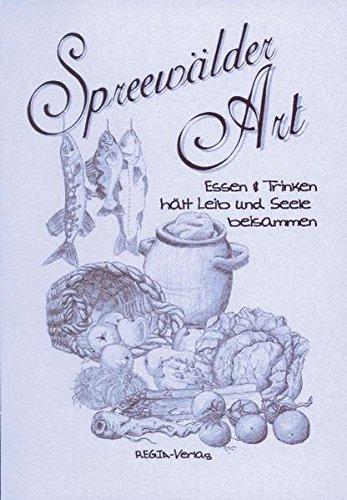 9783936092646: Spreewälder Art: Essen & Trinken hält Leib und Seele beisammen