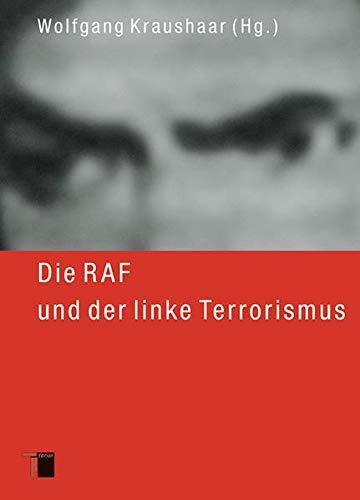 Die RAF und der linke Terrorismus: Wolfgang Kraushaar