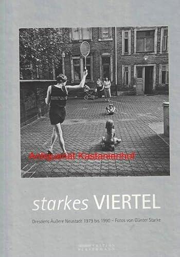 9783936104677: Starkes Viertel: Dresdens Äußere Neustadt 1979 bis 1990. Fotos von Günter Starke