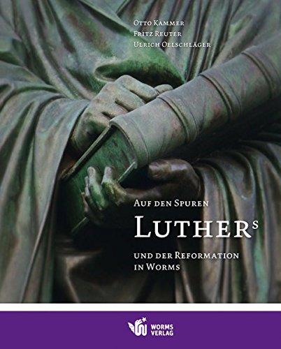 9783936118810: Auf den Spuren Luthers und der Reformation in Worms