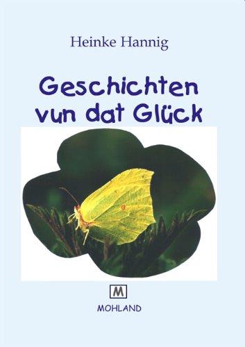 Geschichten vun dat Glück - Hannig, Heinke