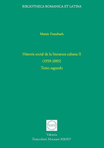 Historia social de la literatura cubana II (1959-2005): Martin Franzbach