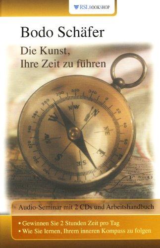 Die Kunst Ihre Zeit zu führen: Audio-Seminar - Bodo Schäfer
