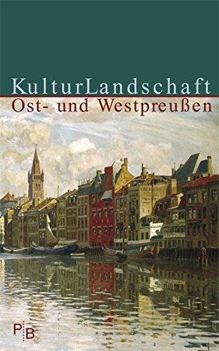 Kulturlandschaft Ost- und Westpreussen. (9783936168198) by Unknown