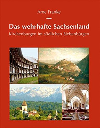 9783936168273: Das wehrhafte Sachsenland: Kirchenburgen im südlichen Siebenbürgen