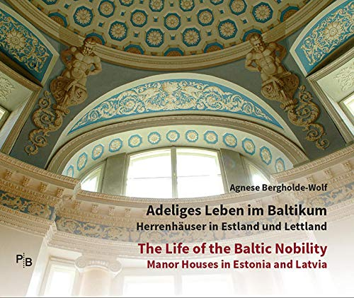9783936168877: Adeliges Leben im Baltikum | The Life of the Baltic Nobility: Herrenhäuser in Estland und Lettland | Manor Houses in Estonia and Latvia | Katalog zur Ausstellung