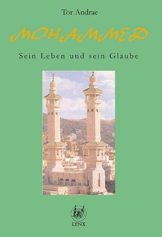 9783936169072: Mohammed - Sein Leben und sein Glaube