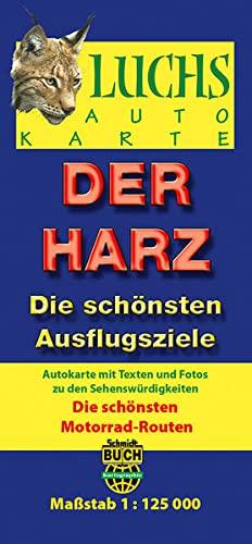 9783936185317: Luchskarte Der Harz 1 : 125 000: Die schönsten Ausflugsziele. Autokarte mit Texten und Fotos zu den Sehenswürdigkeiten. Mit den zehn schönsten Motorrad-Routen
