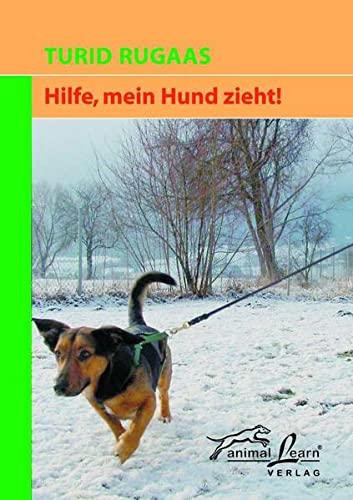 Hilfe, mein Hund zieht!: Rugaas, Turid