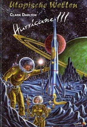Hurricane 4 (Das Geheimnis der Handelsflotte / Kosmischer Schwindel) Utopische Welten 16: ...