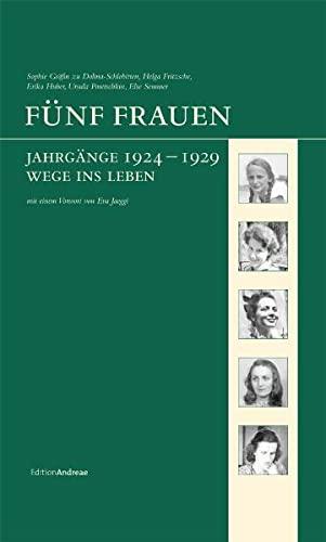 9783936232943: Fünf Frauen: Jahrgänge 1924-1929. Wege ins Leben (Edition Andreae)