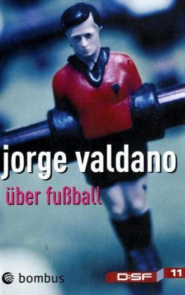 Über Fußball: Valdano, Jorge, Andreas