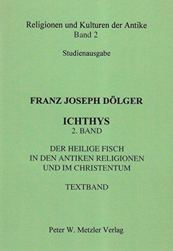 ICHTHYS. 2. Band: Der heilige Fisch in: Franz Joseph Dölger