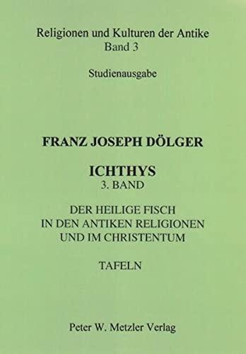ICHTHYS. 3. Band: Der heilige Fisch in: Franz Joseph Dölger