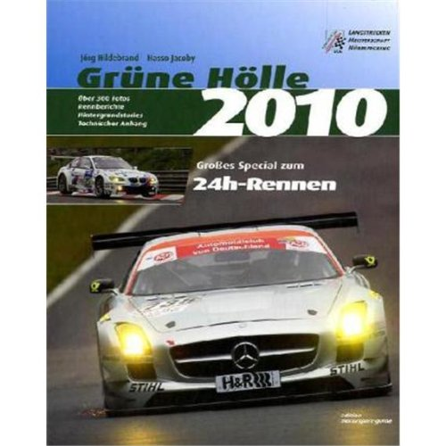 9783936285369: Grüne Hölle 2010: Die Langstreckenrennen am Nürburgring