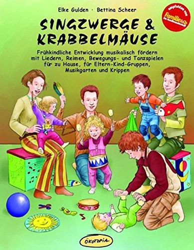 9783936286366: Singzwerge & Krabbelmäuse: Frühkindliche Entwicklung musikalisch fördern mit Liedern, Reimen, Bewegungs- und Tanzspielen für zu Hause, für Eltern-Kind-Gruppen, Musikgarten und Krippen