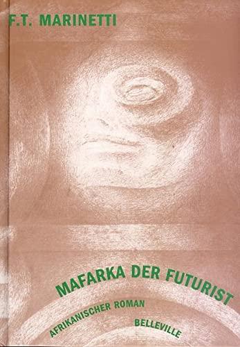 Mafarka der Futurist: Marinetti, Filippo Tommaso