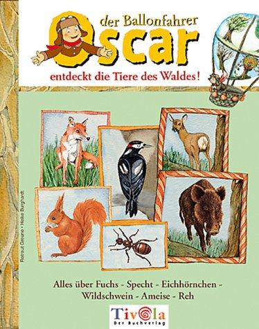 9783936313314: Oscar der Ballonfahrer entdeckt die Tiere des Waldes!
