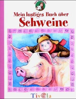 9783936313437: Oscar der Entdecker. Mein lustiges Buch �ber Schweine.