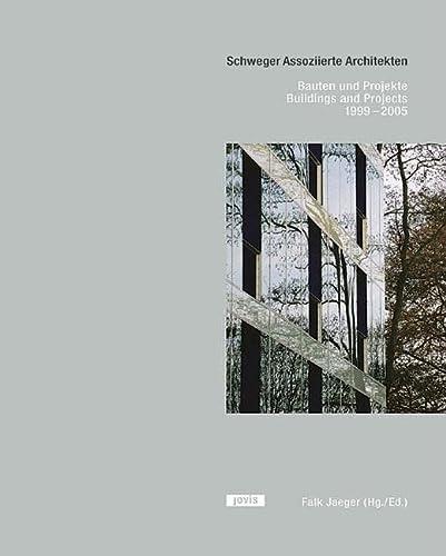 Schweger Assoziierte Architekten: Buildings and Projects 1999-2005: Schweger, Peter