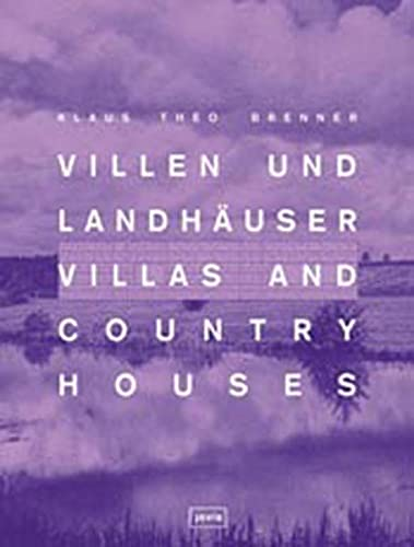 Villas and Country Houses: An Story Told: Editor-Klaus Theo Brenner
