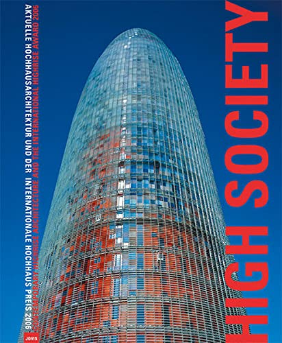 9783936314779: High Society: Contemporary Highrise Architecture and the International Higrise Award