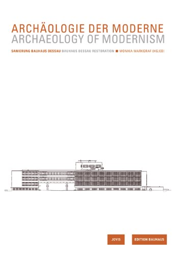 9783936314830: Archaeology of Modernism: Bauhaus Dessau: Edition Bauhaus Vol. 23 Renovation