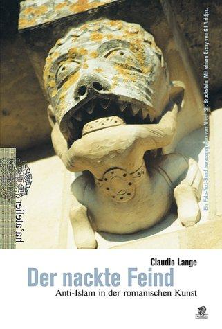 9783936324136: Der nackte feind: Anti-Islam in der romanischen Kunst