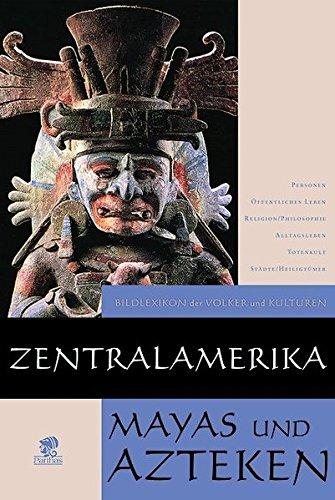 Zentralamerika: Mayas und Azteken: Aimi, Antonio: