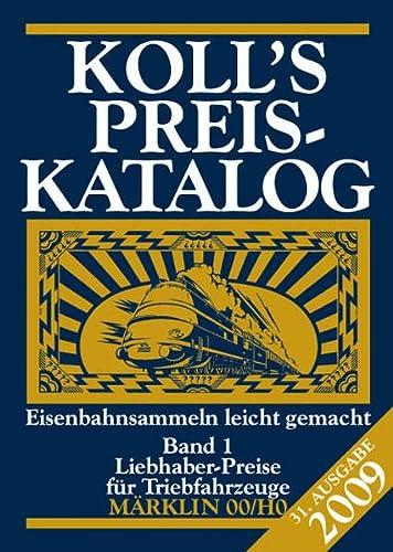 9783936339314: Koll's Preiskatalog 2009 - M�rklin 00/H0 Band 01: Liebhaberpreise f�r Triebfahrzeuge; Eisenbahnsammeln leicht gemacht