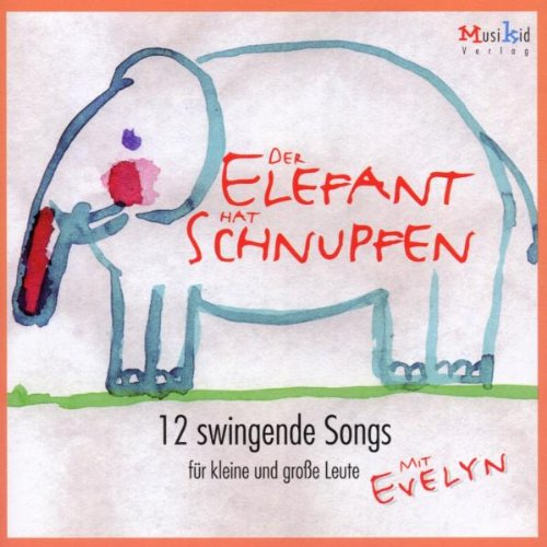 9783936343014: Der Elefant hat Schnupfen. CD: 12 swingende Songs für kleine und große Leute