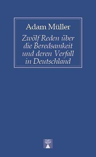 9783936345032: Zwölf Reden über die Beredsamkeit und deren Verfall in Deutschland
