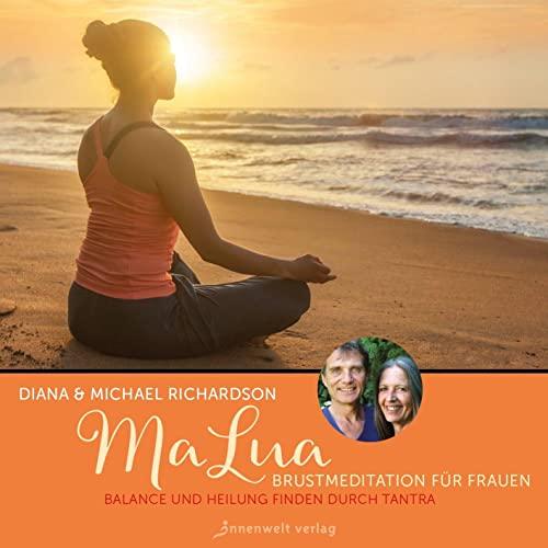 9783936360394: MaLua Lichtmeditation für Frauen: Balance und Heilung finden durch Tantra