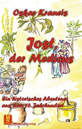 9783936370775: Jost, der Medicus: Ein historisches Abenteuer aus dem 16. Jahrhundert