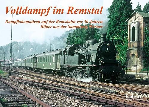 9783936373639: Volldampf im Remstal: Dampflokomotiven auf der Remsbahn vor 50 Jahren. Bilder aus der Sammlung Werner