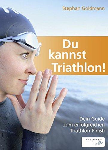 9783936376180: Du kannst Triathlon!: Dein Guide zum erfolgreichen Triathlon-Finish