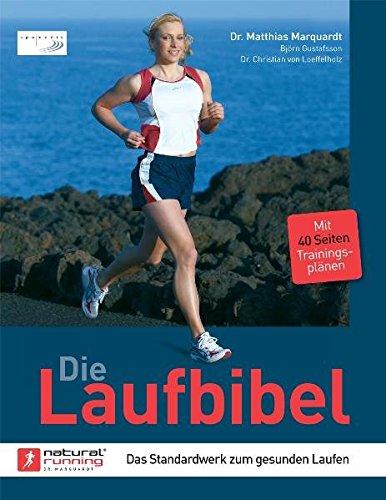 9783936376258: Die Laufbibel: Das Standardwerk Zum Gesunden Laufen ; [Mit 40 Seiten Trainingsplänen]